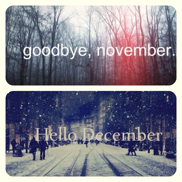Hello december, goodbye november