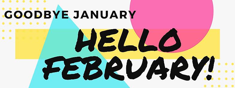 Goodbye January, Hello February