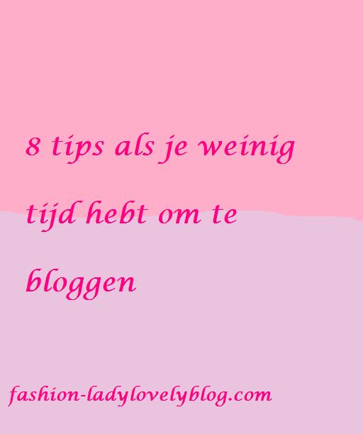 8 tips als je weinig tijd hebt om te bloggen.