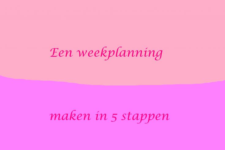 Een weekplanning maken